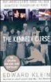 The Kennedy Curse: Why Tragedy has haunted America's First Family for 150 Years - Edward Klein