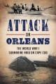 Attack on Orleans: The World War I Submarine Raid on Cape Cod - Jake Klim