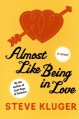 Almost Like Being in Love - Steve Kluger