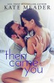 Then Came You (Laws of Attraction #3) - Kate Meader