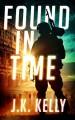 Found In Time - J K Kelly