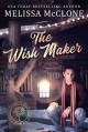 The Wish Maker (The Billionaires of Silicon Forest, #2) - Melissa McClone