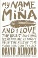 My Name is Mina (Skellig, Prequel) - David Almond