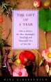 The Gift of a Year: How Give Yourself Most Meaningful Satisfying Pleasurable Year your Life - Mira Kirshenbaum