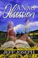 A Novel Obsession (Novel Series, #1) - Jeff Joseph