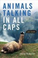 Animals Talking in All Caps: It's Just What It Sounds Like - Justin Valmassoi