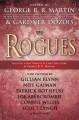 Rogues - Patrick Rothfuss, Gillian Flynn, Gardner R. Dozois, George R.R. Martin, Neil Gaiman