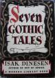 Seven Gothic Tales (Modern Library Books, No. 54) - Isak or von Blixen- Finecke, Karen [1885 - 1962]. Canfield, Dorothy - Introduction. Dinesen