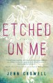 Etched on Me - Jenn Crowell