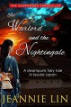 The Warlord and the Nightingale: A steampunk fairy tale (Gunpowder Chronicles) - Jeannie Lin