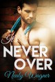 It's Never Over - Nealy Wagner