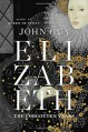 Elizabeth: The Forgotten Years - John Guy