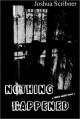 Nothing Happened - Joshua Scribner