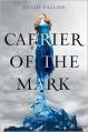 Carrier of the Mark - Leigh Fallon