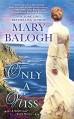 Only a Kiss: A Survivors' Club Novel - Mary Balogh
