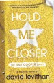 Hold Me Closer: The Tiny Cooper Story - David Levithan