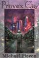 Provex City (Lorne Family Vault, Book 1) - Michael Pierce