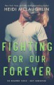 Fighting For Our Forever (Beaumont: Next Generation #4) - Heidi McLaughlin