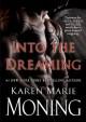Into the Dreaming: With Bonus Material - Karen Marie Moning