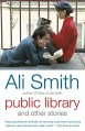 Public Library and Other Stories - Ali Smith
