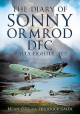 The Diary of Sonny Ormrod DFC: Malta Fighter Ace - Brian Cull, Frederick Galea