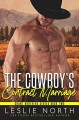 The Cowboy's Contract Marriage (Grant Brothers #2) - Leslie North