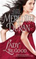 Lady Be Good (Rules for the Reckless) - Meredith Duran