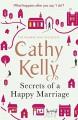 Secrets of a Happy Marriage - Cathy Kelly