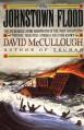 The Johnstown Flood - David McCullough