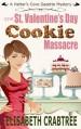 The St. Valentine's Day Cookie Massacre - Elisabeth Crabtree
