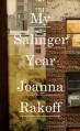 My Salinger Year - 'Joanna Smith Rakoff', 'Joanna Rakoff'