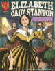 Elizabeth Cady Stanton: Women's Rights Pioneer - Connie Colwell Miller