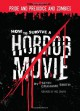 How to Survive a Horror Movie: All the Skills to Dodge the Kills - Seth Grahame-Smith, Wes Craven
