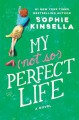 My Not So Perfect Life - Sophie Kinsella
