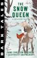 Dark Tales: The Snow Queen: A Graphic Novel - Hans Christian Andersen, Emilie Majarian