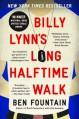 Billy Lynn's Long Halftime Walk: A Novel - Ben Fountain