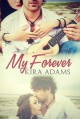 My Forever - Kira Adams