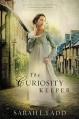 The Curiosity Keeper (A Treasures of Surrey Novel) - Sarah E. Ladd