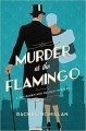 Murder at the Flamingo - Rachel McMillan