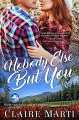 Nobody Else But You (Pacific Vista Ranch #1) - Claire Marti