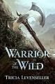 Warrior of the Wild - Tricia Levenseller
