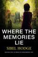 Where the Memories Lie - Sibel Hodge