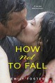 How Not To Fall - Emily Foster