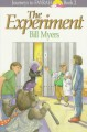 The Experiment - Bill Myers