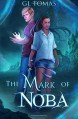The Mark of Noba (The Sterling Wayfairer Series) (Volume 1) - G.L. Tomas