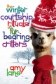 The Winter Courtship Rituals of Fur-Bearing Critters - Amy Lane