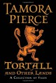 Tortall and Other Lands: A Collection of Tales - Tamora Pierce