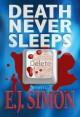 Death Never Sleeps: A Novel - E.J. Simon
