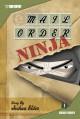 Mail Order Ninja Volume 1 - Joshua Elder, Erich Owen
