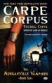 Carpe Corpus: The Morganville Vampires, Book 6 - Rachel Caine